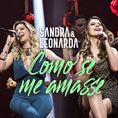 Como Se Me Amasse de Sandra & Leonarda