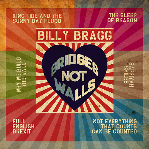 Bridges Not Walls by Billy Bragg