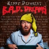 B.A.D. Dreams by Kenny DeForest
