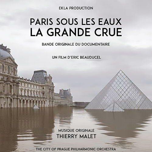 Paris sous les eaux: La grande crue (Bande Originale du Documentaire) by City of Prague Philharmonic