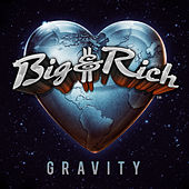 Gravity de Big & Rich