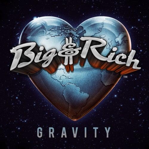 Gravity by Big & Rich