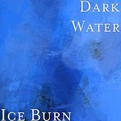 Ice Burn by Darkwater