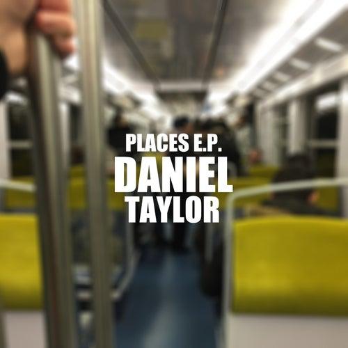 Places E.P. by Daniel Taylor