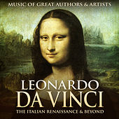 Leonardo Da Vinci: Music of Great Authors & Artists - The Italian Renaissance & Beyond de Various Artists