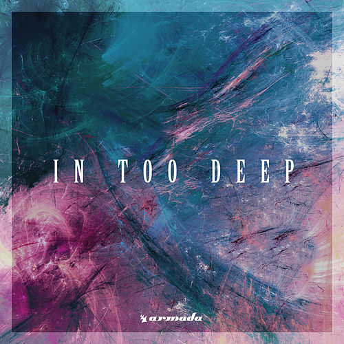 In Too Deep - Armada Music by Various Artists