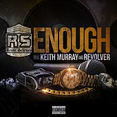 Enough (feat. Keith Murray & Revolver) by Reime Schemes