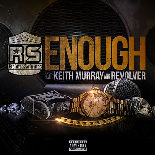 Enough (feat. Keith Murray & Revolver) de Reime Schemes