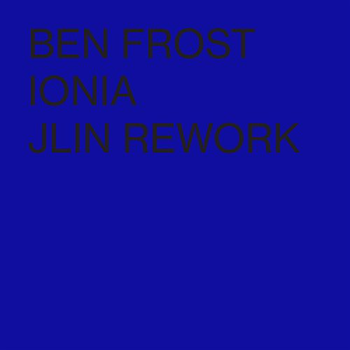 Ionia (Jlin Rework) by Ben Frost