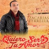 Quiero Ser Tu Amor de Zacarias Ferreira