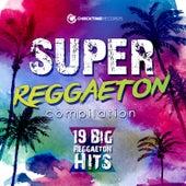Super Reggaeton Compilation - 19 Big Reggaeton Hits de Various Artists