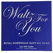 Waltz For You by Kongelige Norske Marines Musikkorps