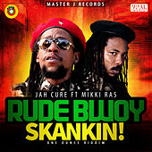 Rude Bwoy Skankin! by Jah Cure