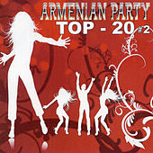 Armenian Party - Top 20 Vol. 2 by Various Artists