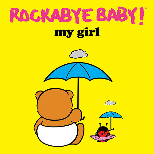 My Girl de Rockabye Baby!