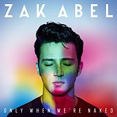 Only When We're Naked de Zak Abel