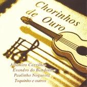 Chorinhos de Ouro by Various Artists