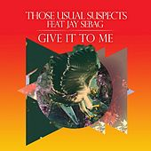 Give It to Me by Those Usual Suspects