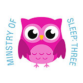 Ministry of Sleep: Three de The Cat and Owl