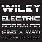 Electric Boogaloo (Find a Way) by Wiley