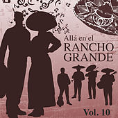 Allá en el Rancho Grande (Vol. 10) by Various Artists