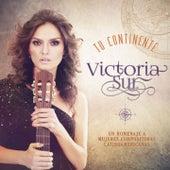 Tu Continente by Victoria Sur