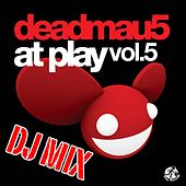 At Play, Vol. 5 (DJ Mix) by Deadmau5