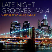 Late Night Grooves, Vol. 4 - Cosmopolitan Lounge Music von Various Artists