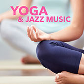 Yoga & Jazz Music by Various Artists