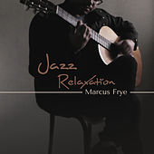 Jazz Relaxation by Marcus Frye