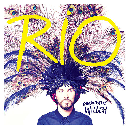 Rio by Christophe Willem
