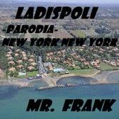 Ladispoli (Parodia - New York New York) de Mr. Frank