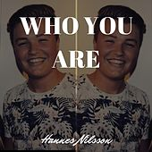 Who You Are by Hannes Nilsson