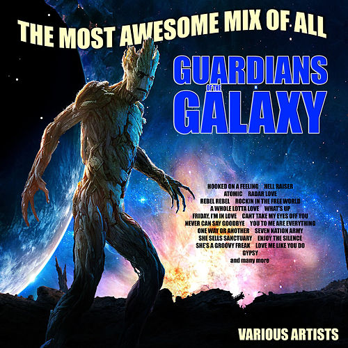 Guardians Of The Galaxy - The Most Awesome Mix Of All by Various Artists