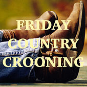 Friday Country Crooning von Various Artists