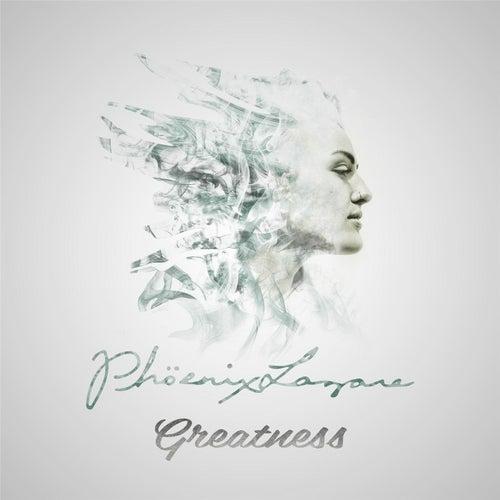 Greatness by Phöenix Lazare
