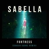 Fortress (Savoir Adore Remix) by Sabella