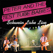 Schwein Lake Live by Peter and the Test Tube Babies