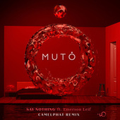 Say Nothing (CamelPhat Remix) de Muto