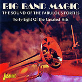 Big Band Magic: The Sound of the Fabulous Forties von Various Artists