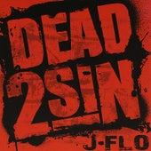 Dead 2 Sin by J-Flo