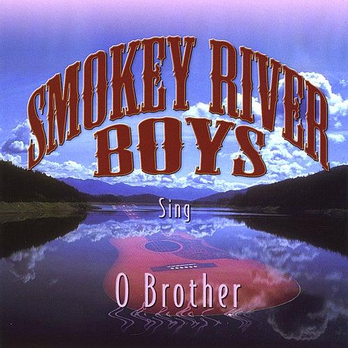 O Brother by Smokey River Boys