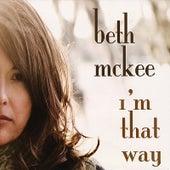 I'm That Way by Beth McKee