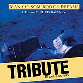 Chris Gaffney Tribute: The Manof Somebody's Dreams by Various Artists