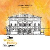 King Wilkie Presents: The Wilkie Family Singers by King Wilkie