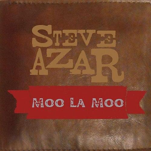 Moo La Moo by Steve Azar