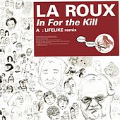 In For The Kill (Lifelike Remix) von La Roux