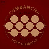 Hear Globally: A Cumbancha Collection de Various Artists