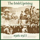 The Irish Uprising 1916-1922 by Various Artists