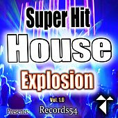 Records54 Presents: Super Hit House Explosion, Vol. 1.0 by Various Artists